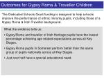 outcomes for gypsy roma traveller children