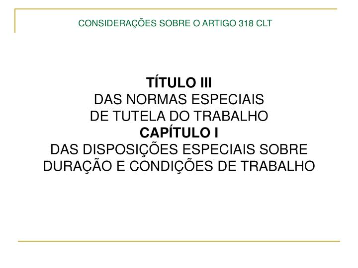 CONSIDERAÇÕES SOBRE O ARTIGO 318 CLT