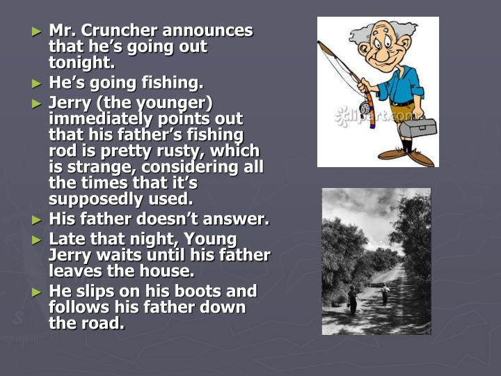 Mr. Cruncher announces that he's going out tonight.