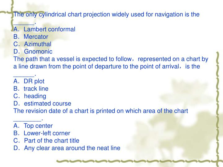 The only cylindrical chart projection widely used for navigation is the ______