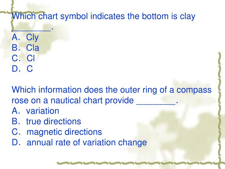 Which chart symbol indicates the bottom is clay ________