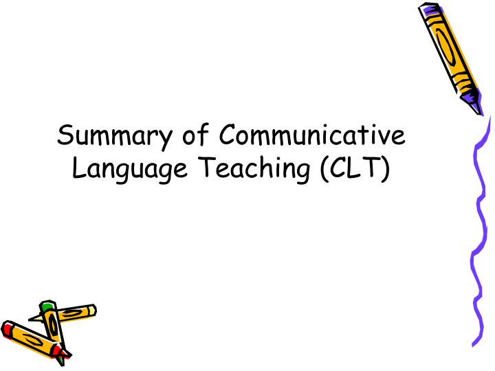 Summary of Communicative Language Teaching (CLT)