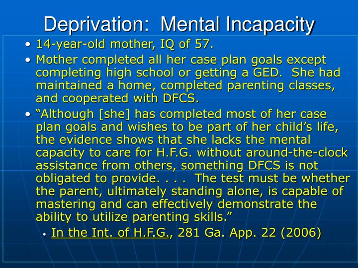 Deprivation:  Mental Incapacity