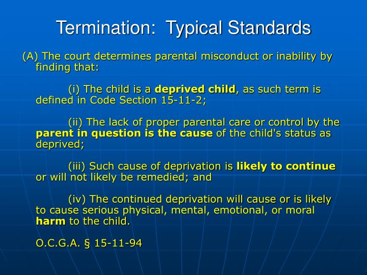 Termination:  Typical Standards