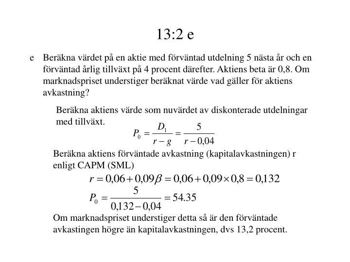 13:2 e