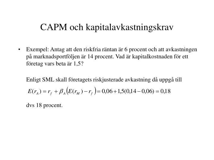 Enligt SML skall företagets riskjusterade avkastning då uppgå till