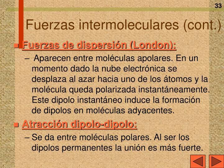 Fuerzas intermoleculares (cont.)