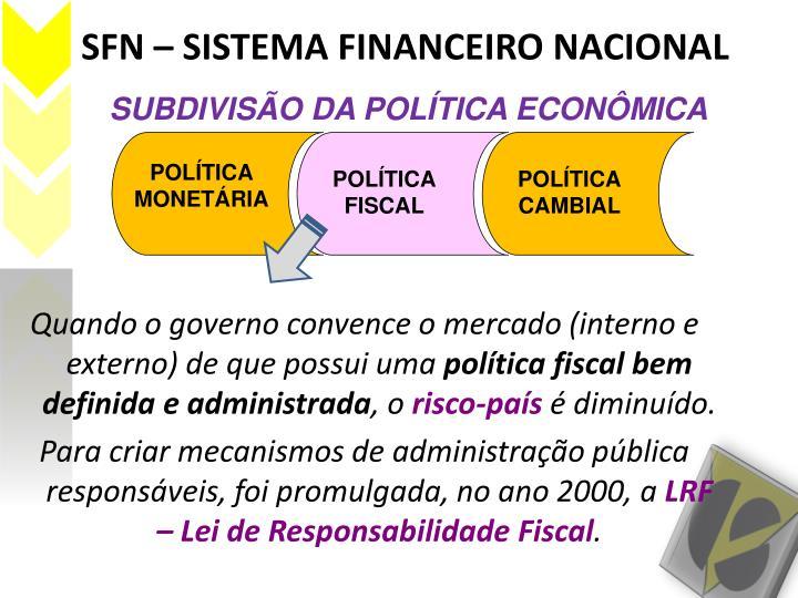 SUBDIVISÃO DA POLÍTICA ECONÔMICA