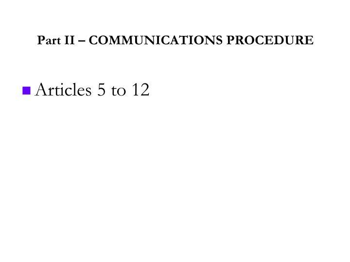 Part II – COMMUNICATIONS PROCEDURE