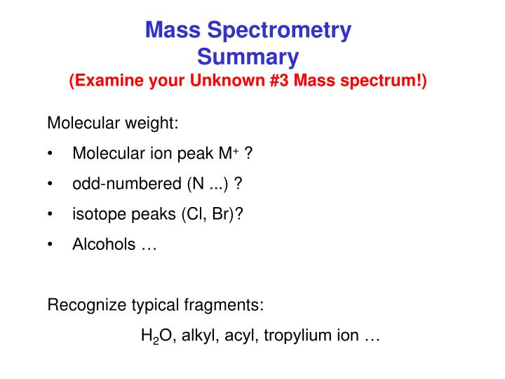 Mass spectrometry summary examine your unknown 3 mass spectrum