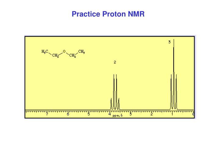Practice Proton NMR