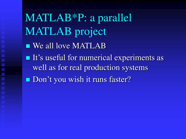 Matlab p a parallel matlab project