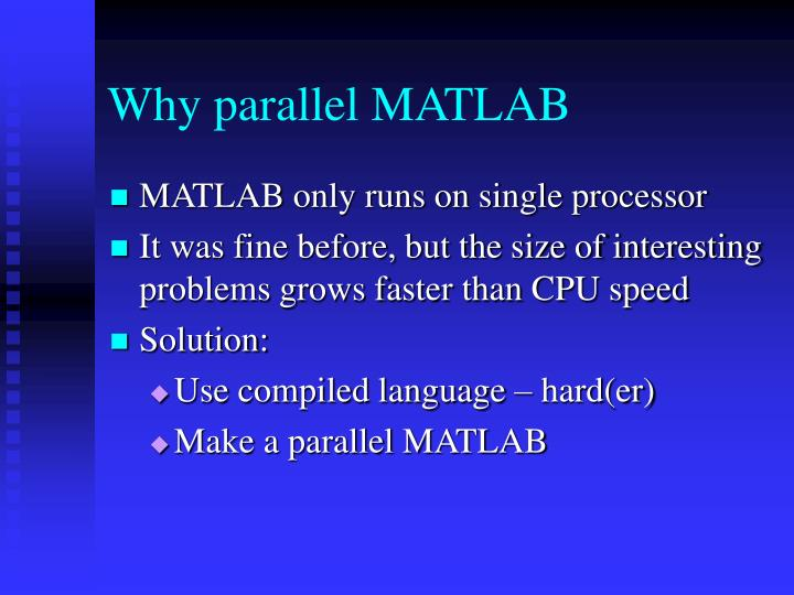 Why parallel MATLAB