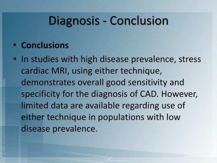 Diagnosis - Conclusion