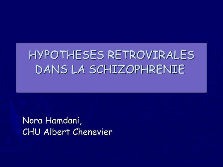 hypotheses retrovirales dans la schizophrenie