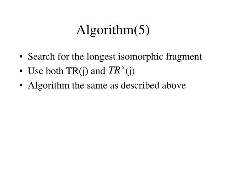 Algorithm(5)