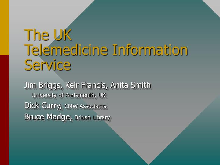 The uk telemedicine information service