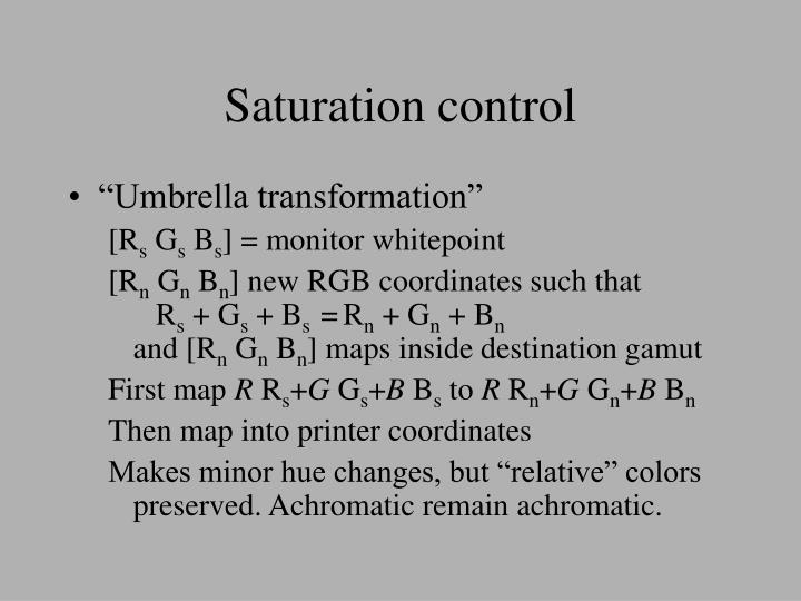 Saturation control