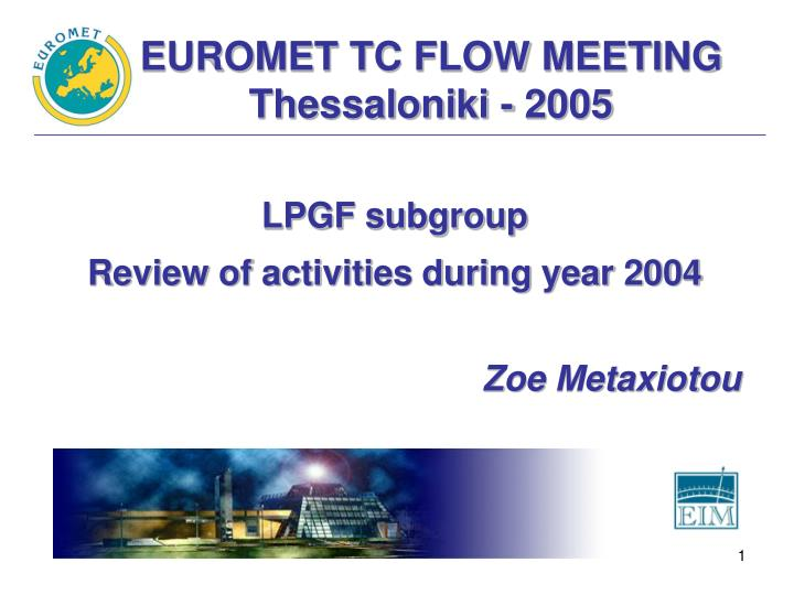 Euromet tc flow meeting thessaloniki 2005
