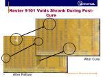 kester 9101 voids shrank during post cure