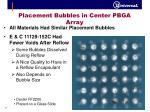 placement bubbles in center pbga array