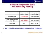reflow encapsulant build for reliability testing