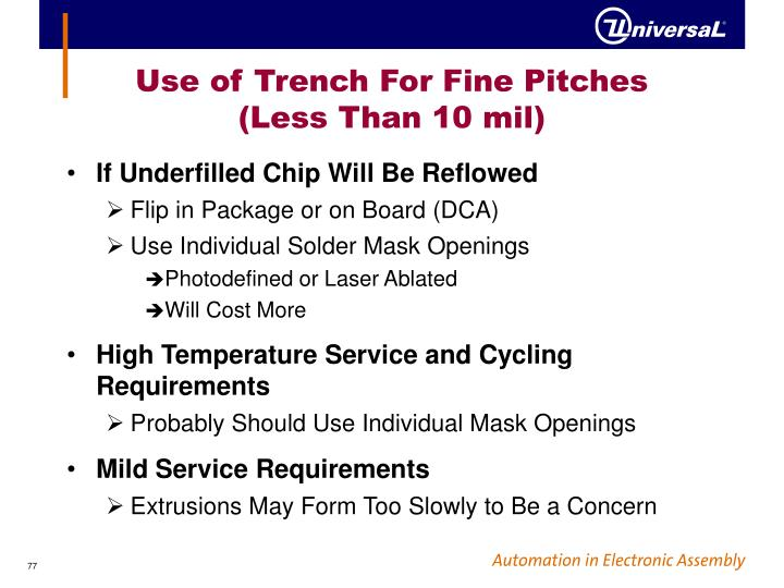Use of Trench For Fine Pitches