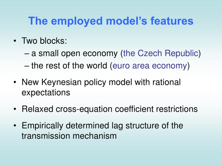 The employed model's features