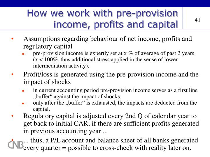 How we work with pre-provision income, profits and capital