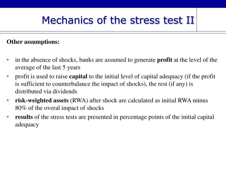 Mechanics of the stress test II
