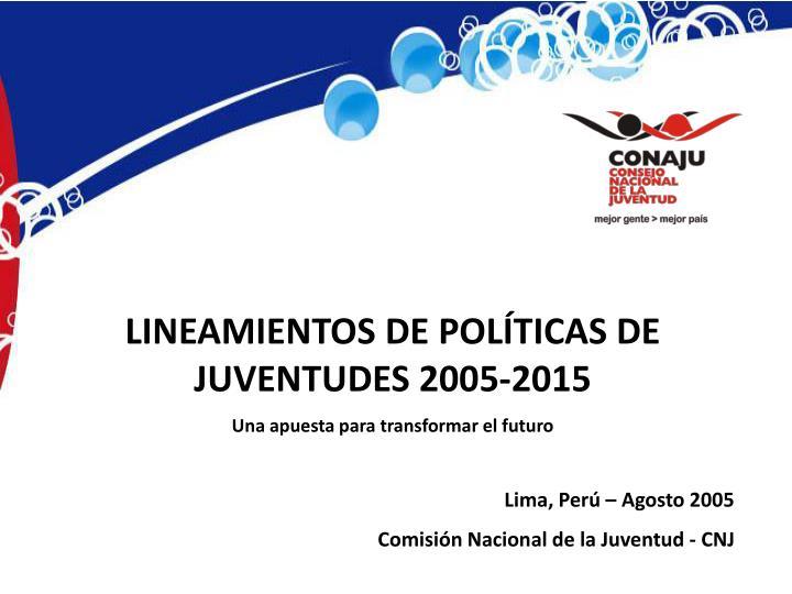 LINEAMIENTOS DE POLÍTICAS DE JUVENTUDES 2005-2015