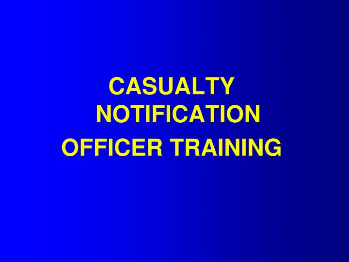 Casualty notification officer training