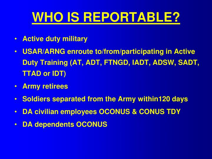 WHO IS REPORTABLE?