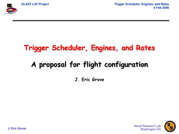 Trigger scheduler engines and rates a proposal for flight configuration