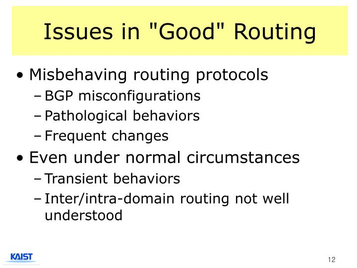"Issues in ""Good"" Routing"