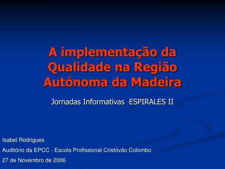 A implementação da Qualidade na Região Autónoma da Madeira
