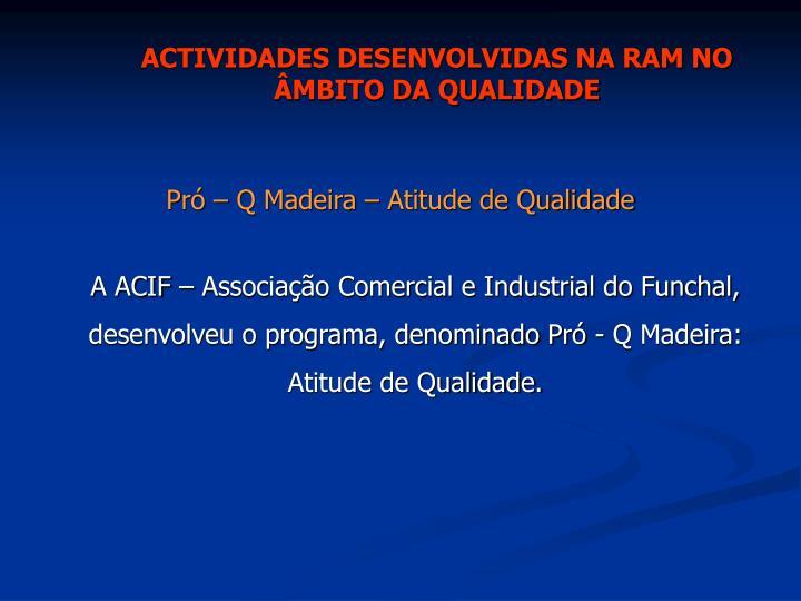 ACTIVIDADES DESENVOLVIDAS NA RAM NO ÂMBITO DA QUALIDADE