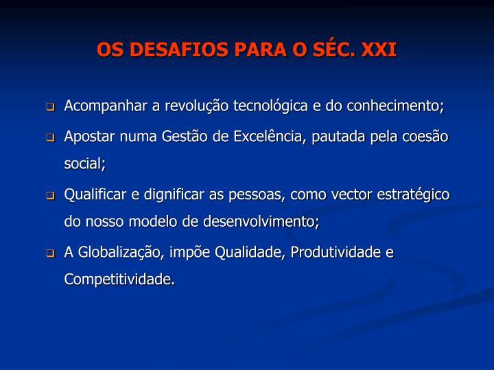 OS DESAFIOS PARA O SÉC. XXI