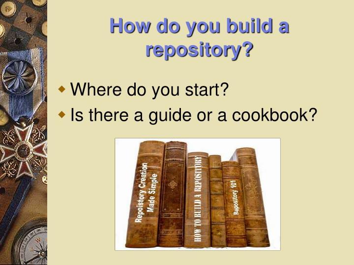How do you build a repository?