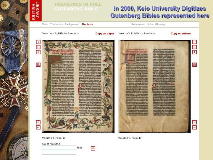 In 2000, Keio University Digitizes Gutenberg Bibles represented here