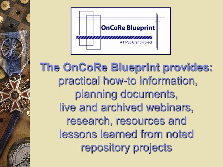 The OnCoRe Blueprint provides: