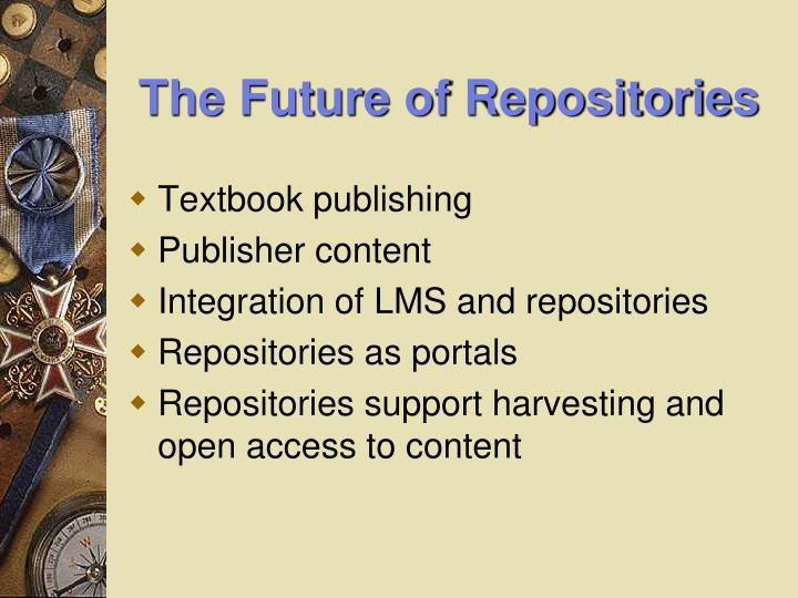 The Future of Repositories