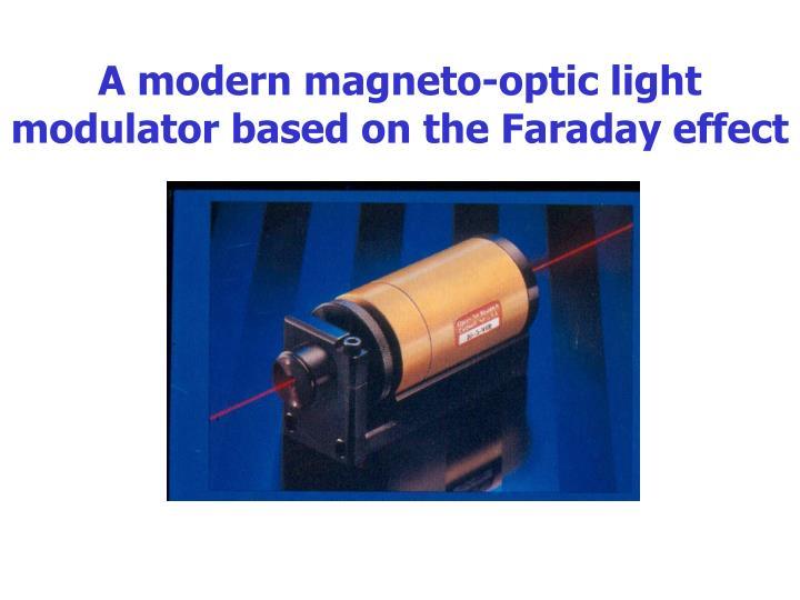 A modern magneto-optic light modulator based on the Faraday effect