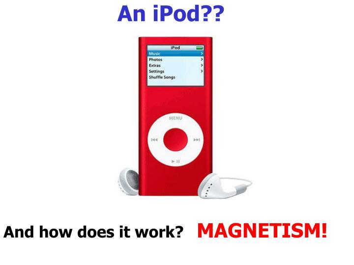 An iPod??
