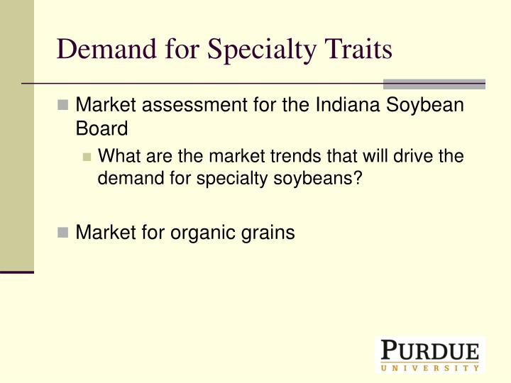 Demand for Specialty Traits
