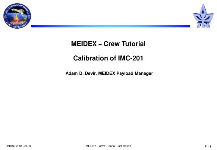 Meidex crew tutorial calibration of imc 201 adam d devir meidex payload manager