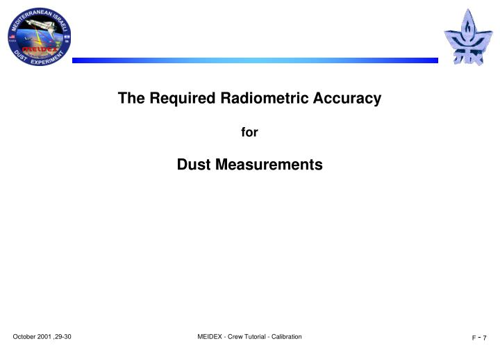The Required Radiometric Accuracy