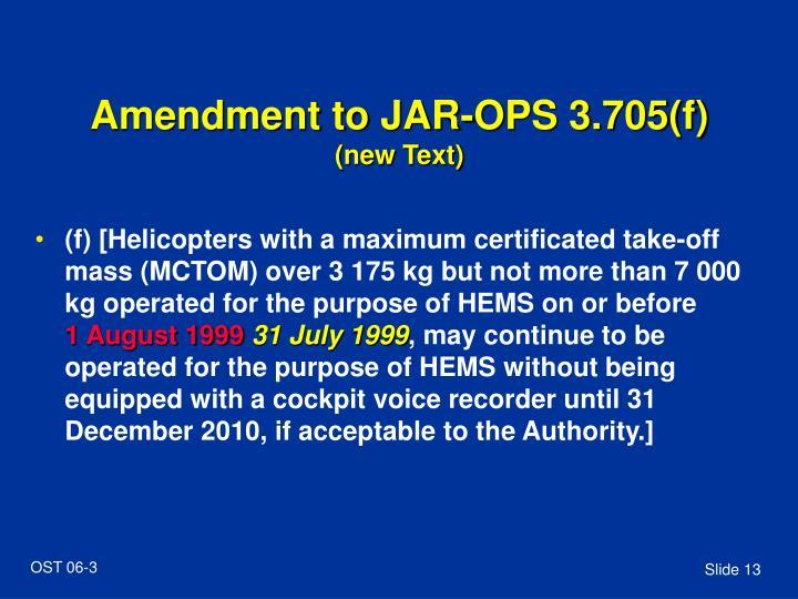 Amendment to JAR-OPS 3.705(f)