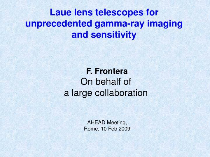 Laue lens telescopes for unprecedented gamma-ray imaging and sensitivity