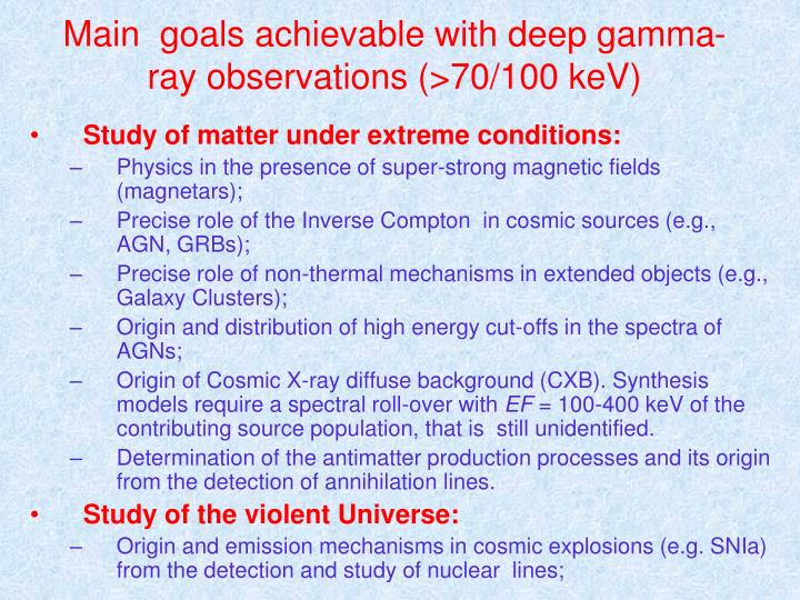 Main  goals achievable with deep gamma-ray observations (>70/100 keV)